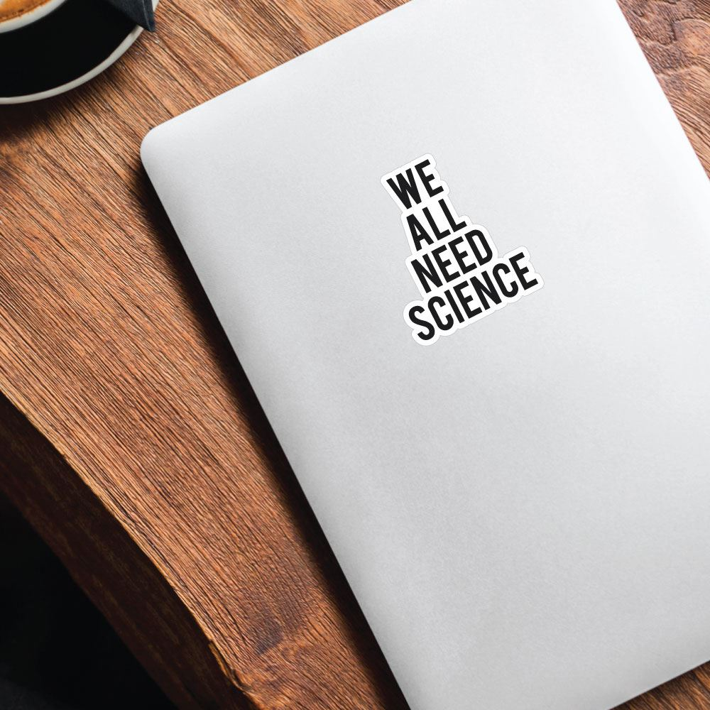 Need Science Sticker Decal