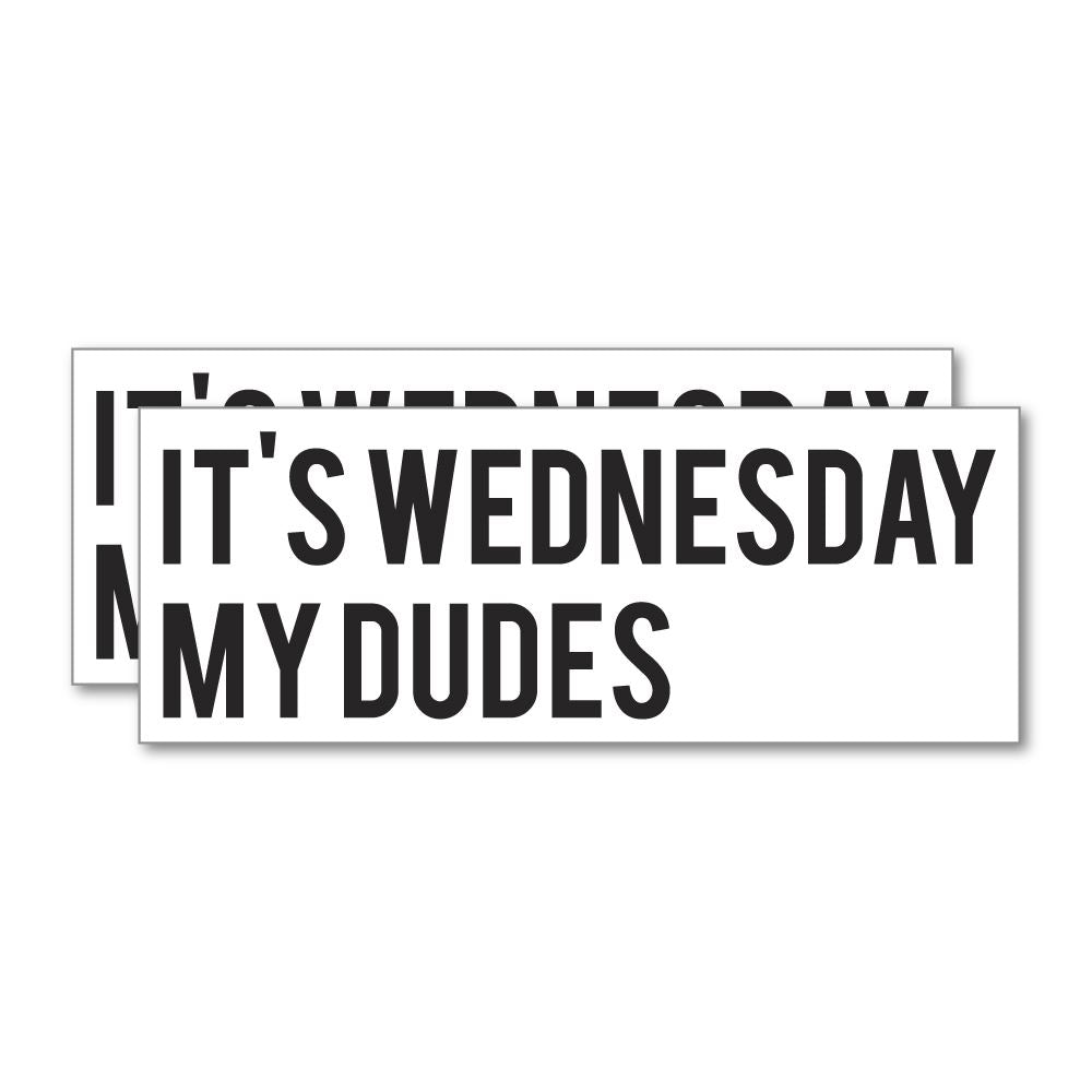 2X It Is Wednesday Sticker Decal