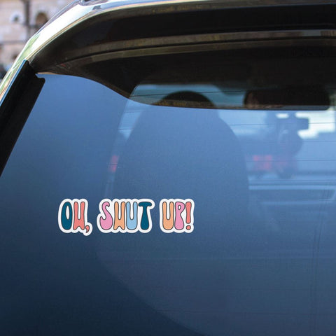 Shut Up Sticker Decal
