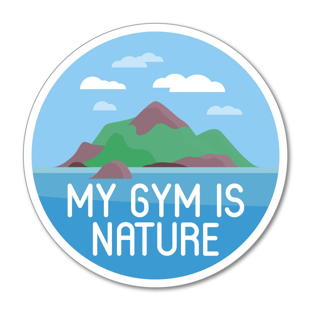 My Gym Is Nature Sticker Decal