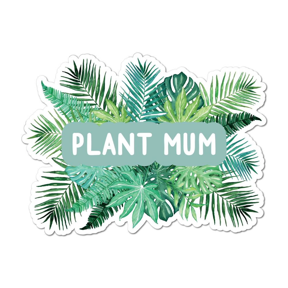 Plant Mum Love Passion Garden Leaves Green Enviornment  Car Sticker Decal