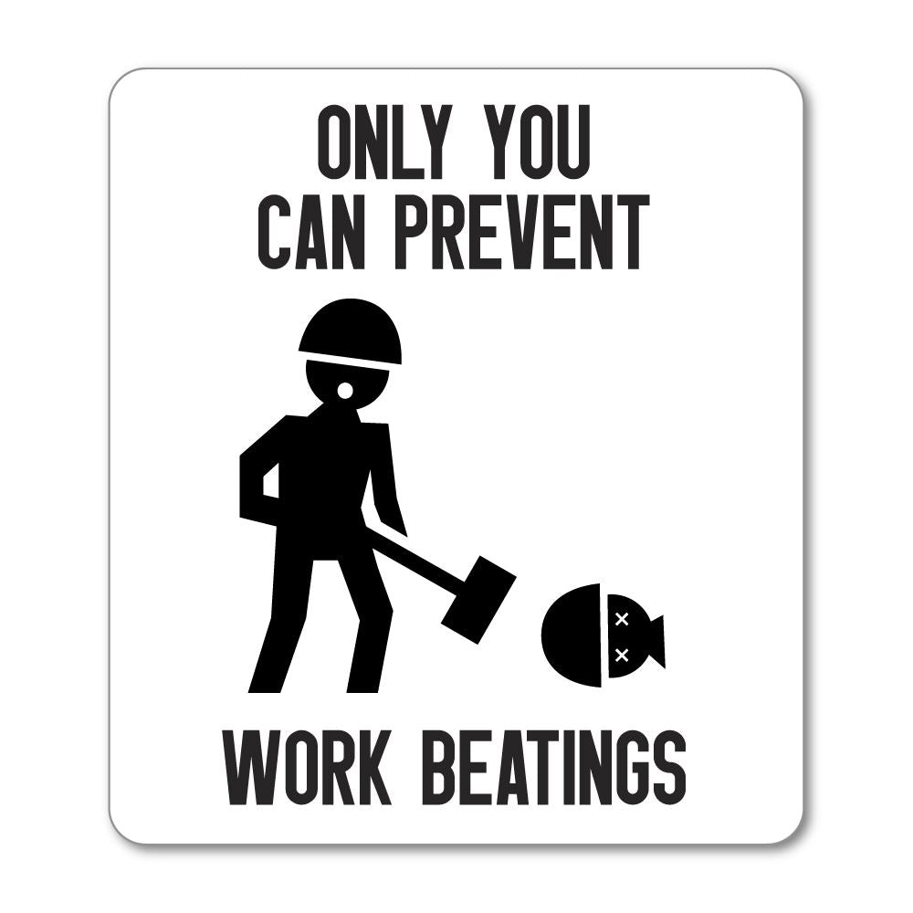 Work Beatings Sticker Decal