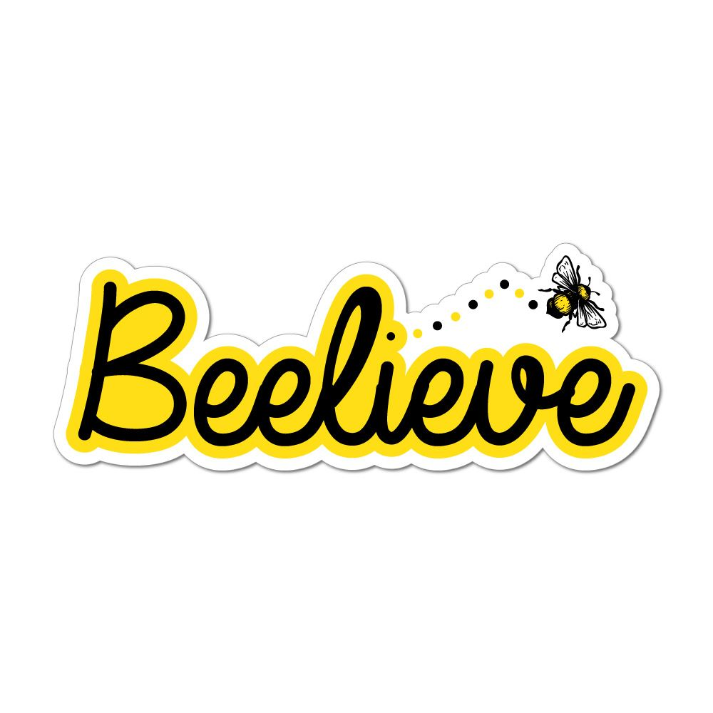 Beelieve Bee Believe Car Sticker Decal