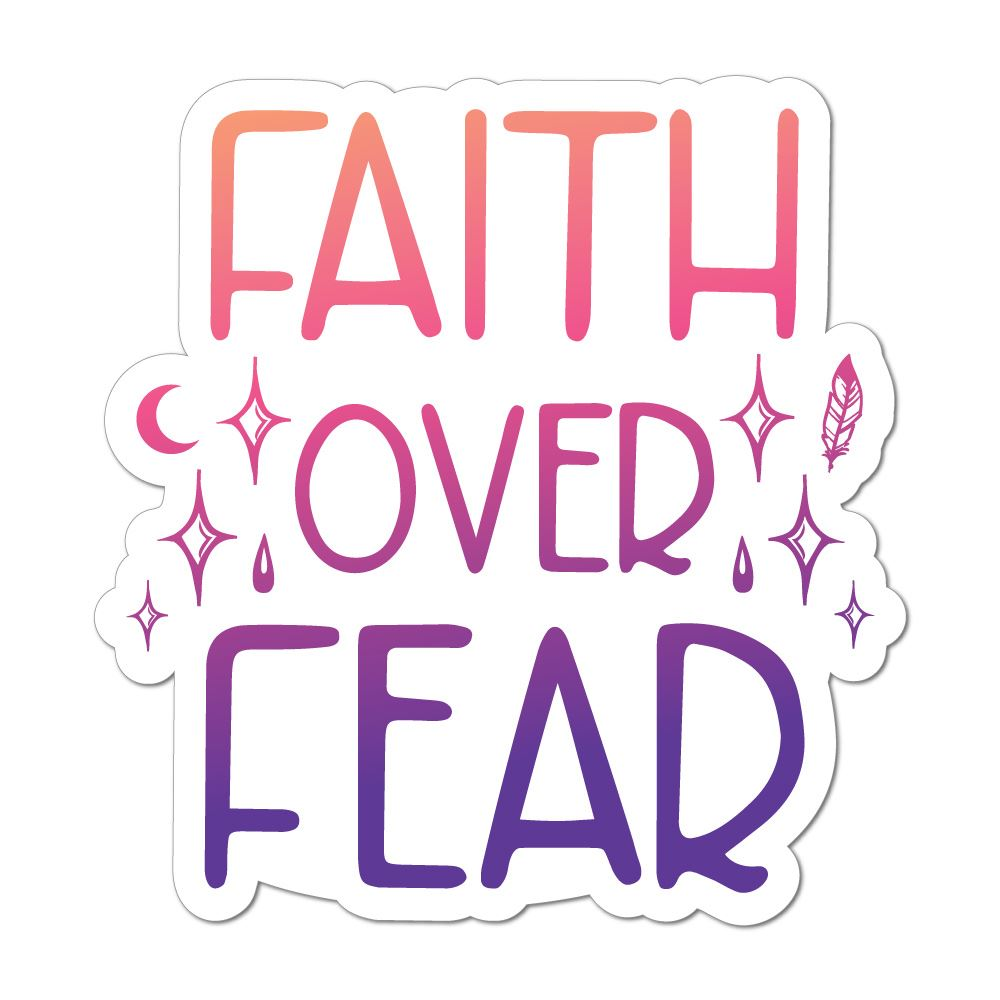 Faith Over Fear Laptop Car Sticker Decal