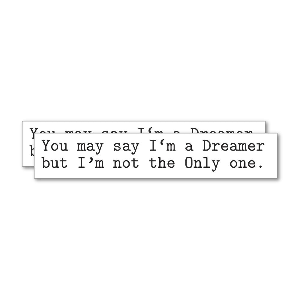 2X You May Say I Am A Dreamer Sticker Decal
