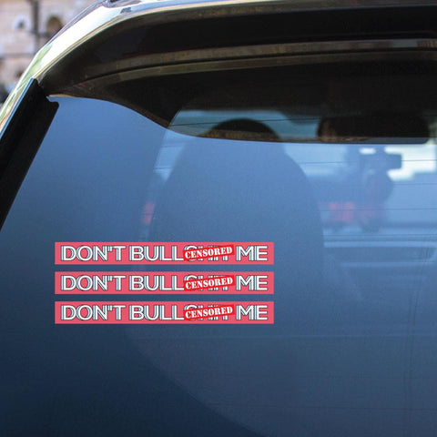 3X Dont Bs Me Sticker Decal
