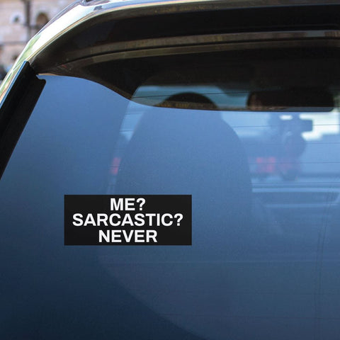 Sarcastic Never Sticker Decal