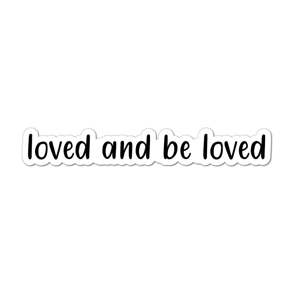 Loved And Be Loved Laptop Car Sticker Decal
