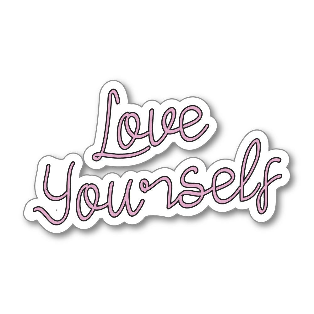 Love Yourself Sticker Decal