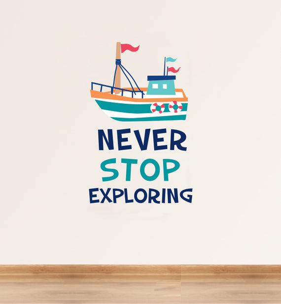 Fishing Boat Never Stop Exploring Wall Sticker