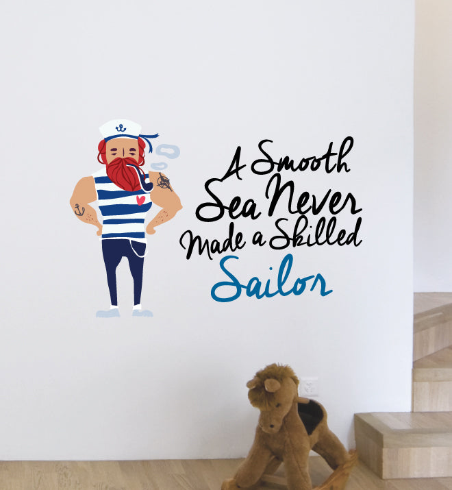 A Smooth Sea Never Made A Skilled Sailor Wall Sticker