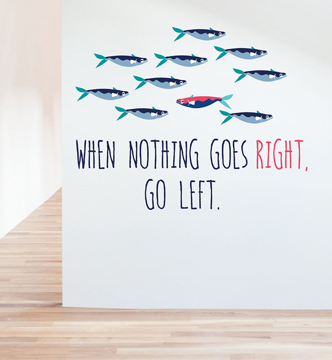 When Nothing Goes Right, Go Left Wall Sticker