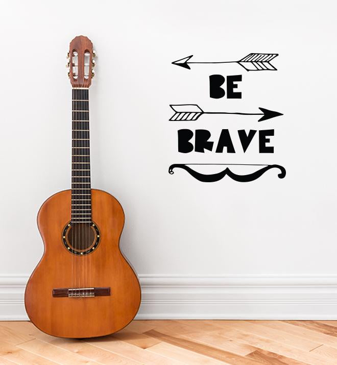 Be Brave Wall Sticker
