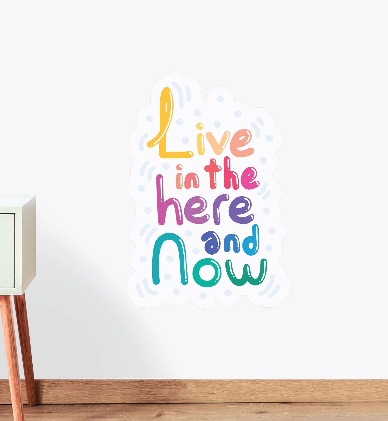 Live In The Here And Now Wall Sticker