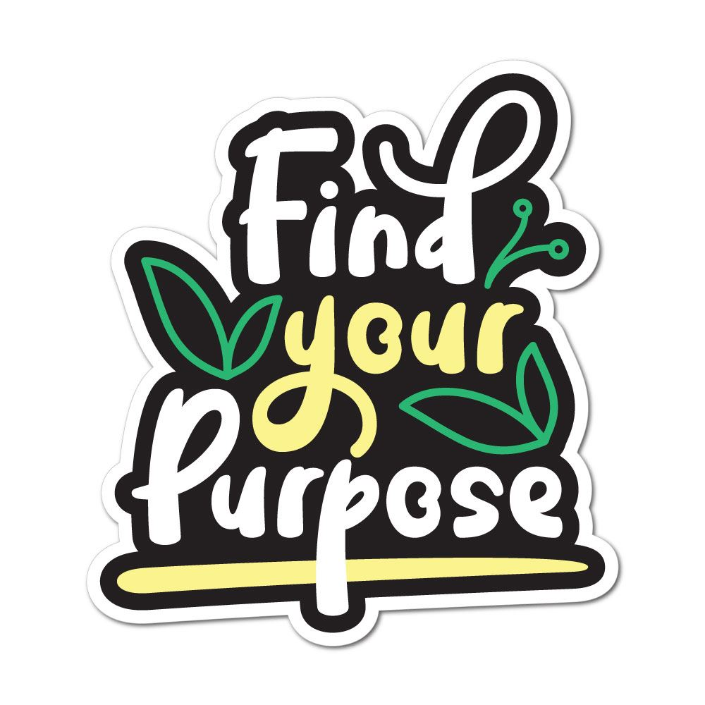 Find Your Purpose Sticker Decal