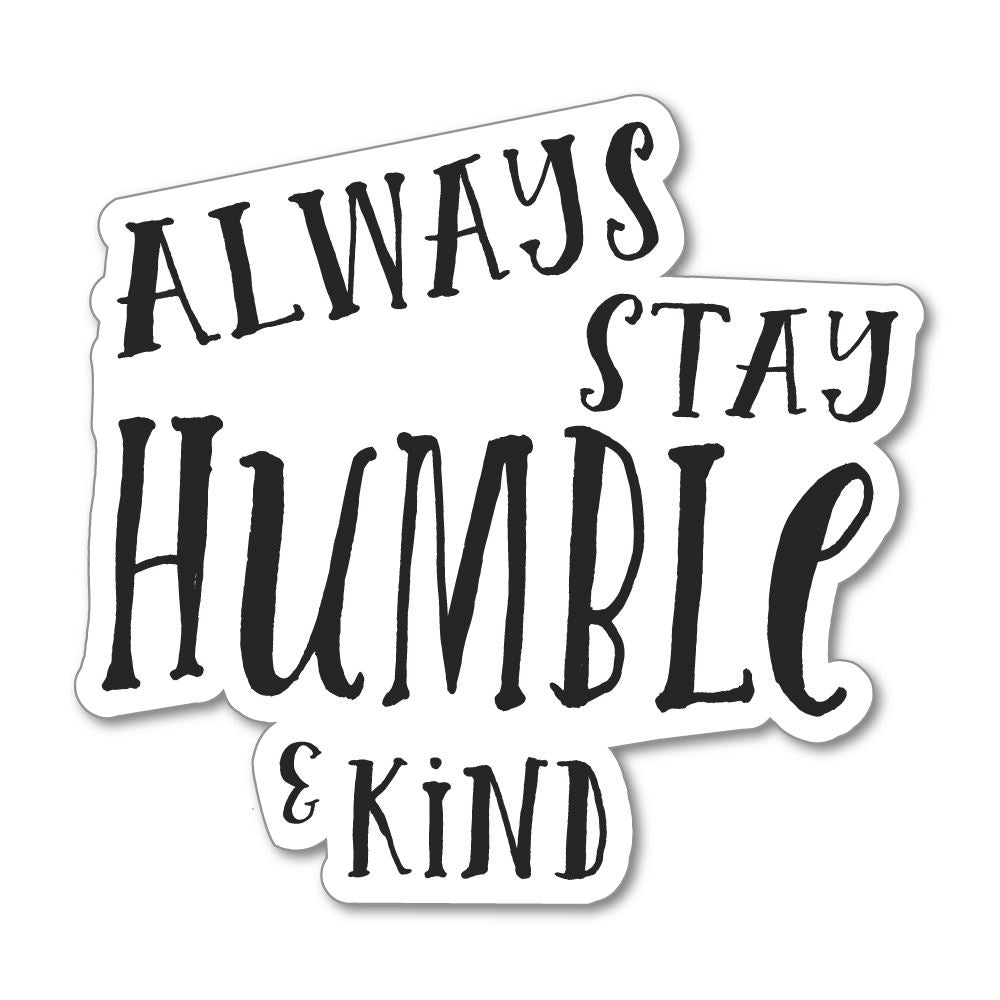 Stay Humble Sticker Decal