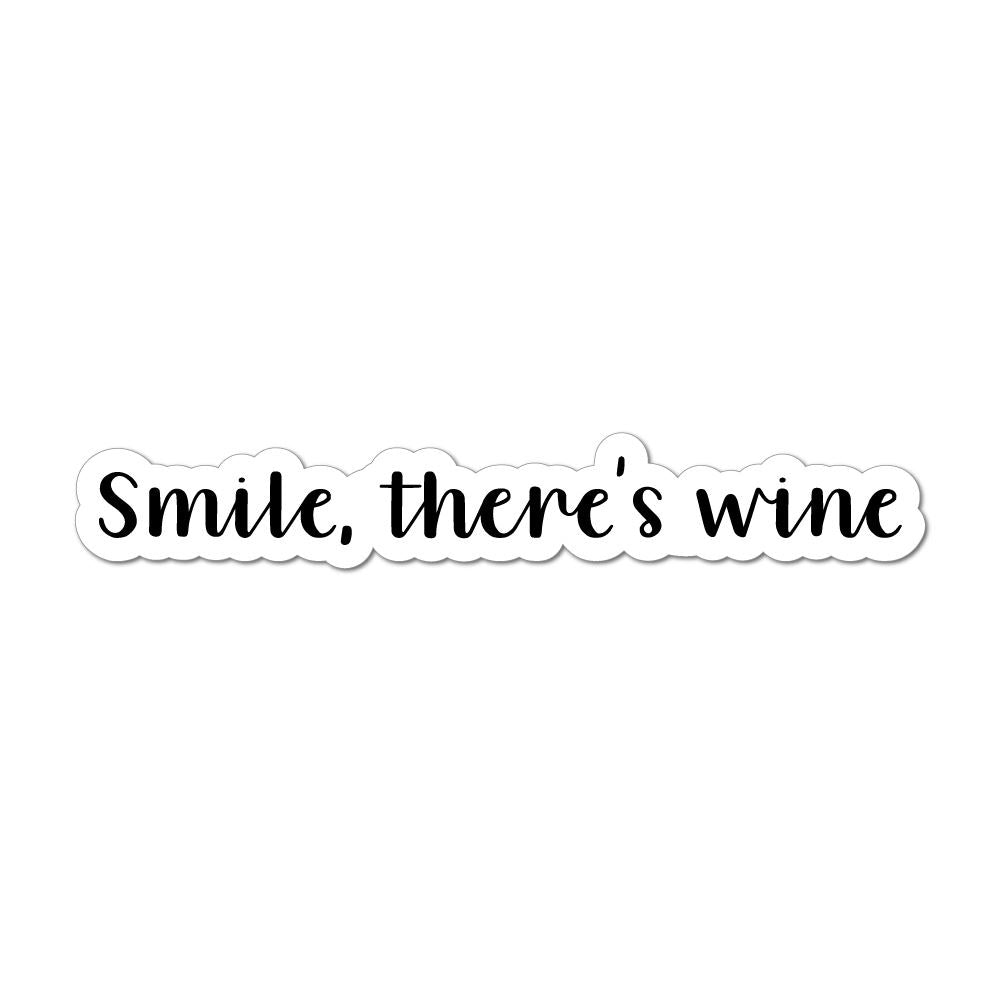 Smile Theres Wine Laptop Car Sticker Decal