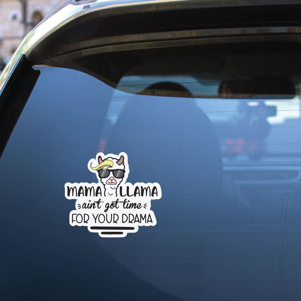 Mama Llama Aint Got Time For Your Drama Sticker Decal