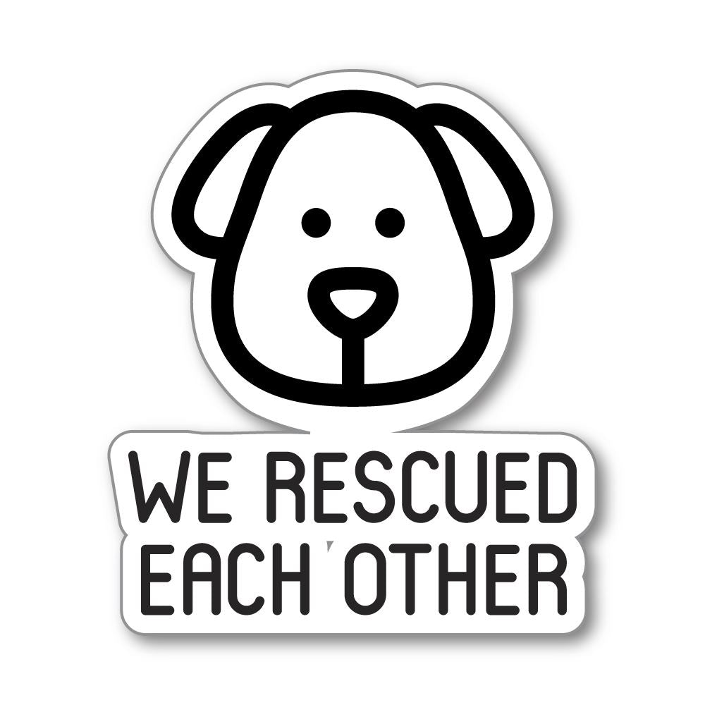 We Rescued Each Other Sticker Decal