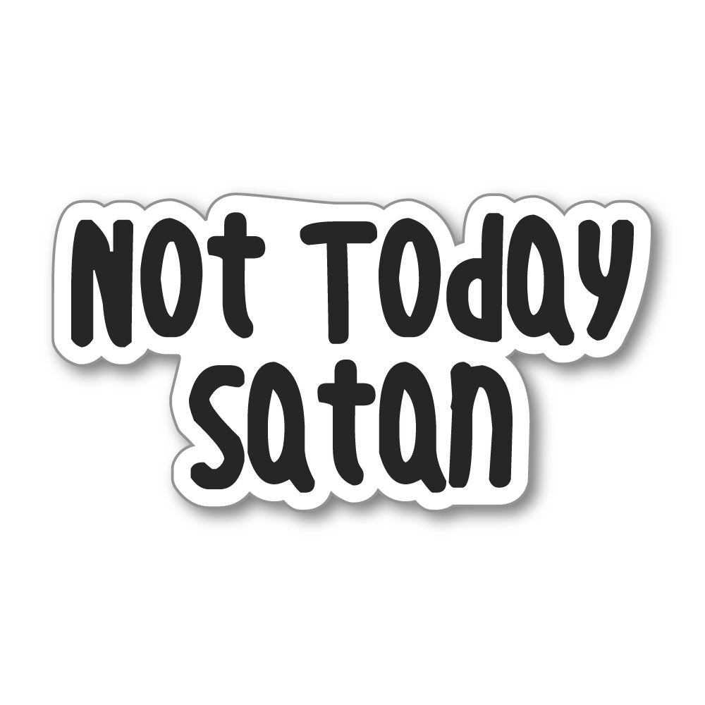 Not Today Satan Sticker Decal
