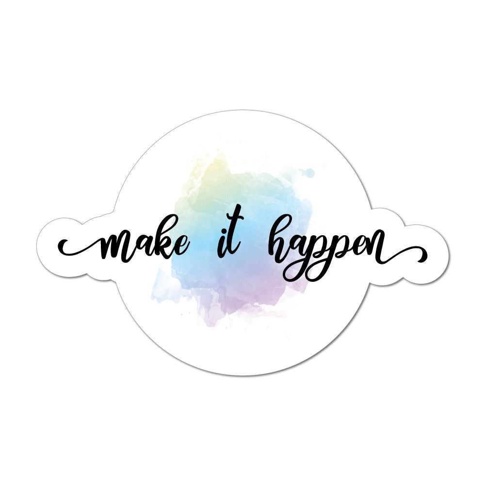 Make It Happen Car Sticker Decal