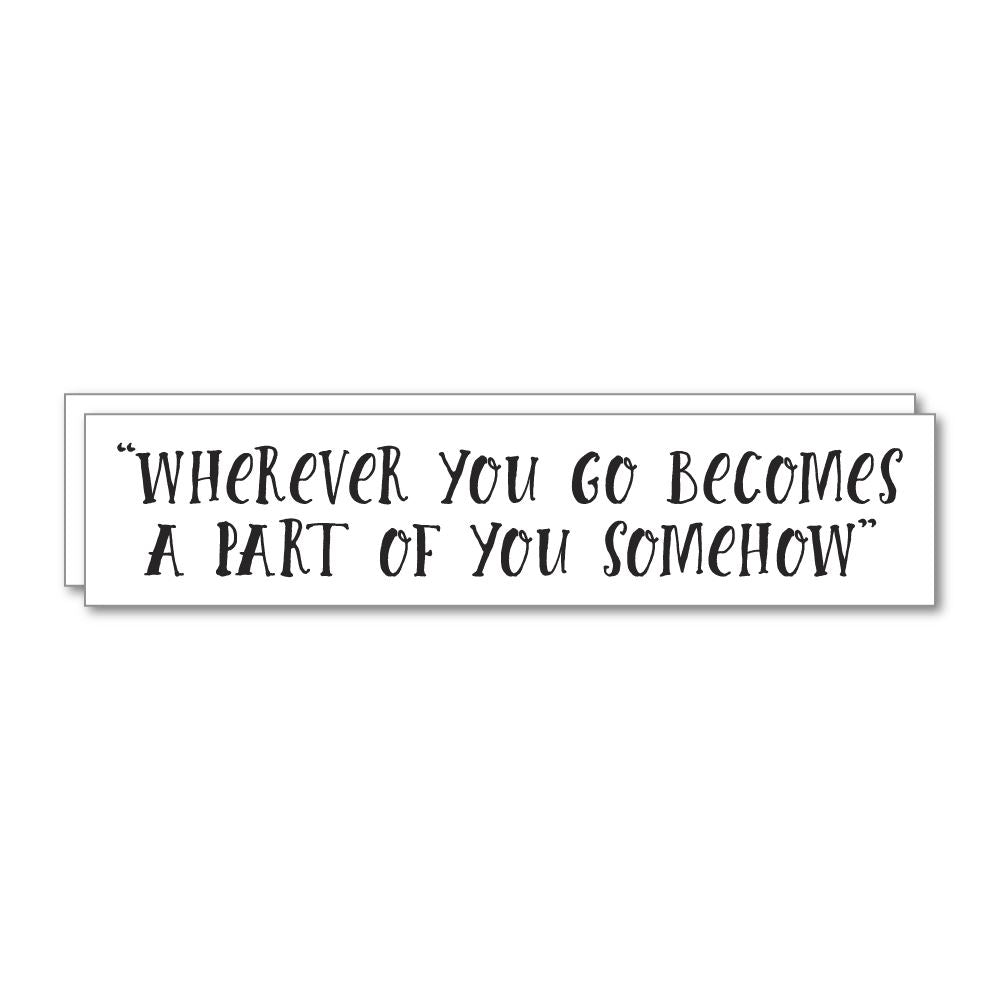 2X Wherever You Go Part Of You Sticker Decal