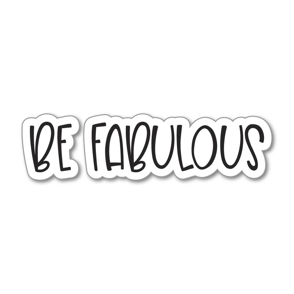 Be Fabulous  Sticker Decal