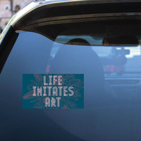 Life Imitates Art Sticker Decal