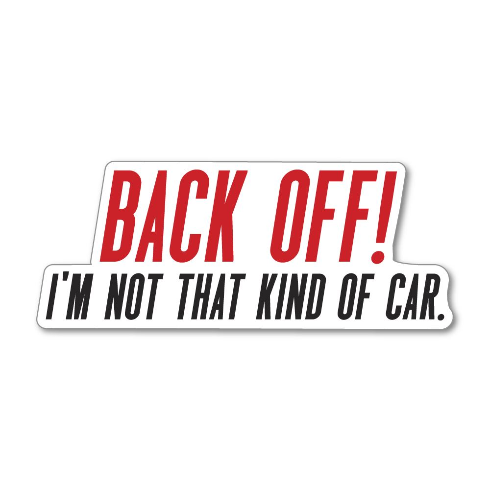 Back Off Sticker Decal