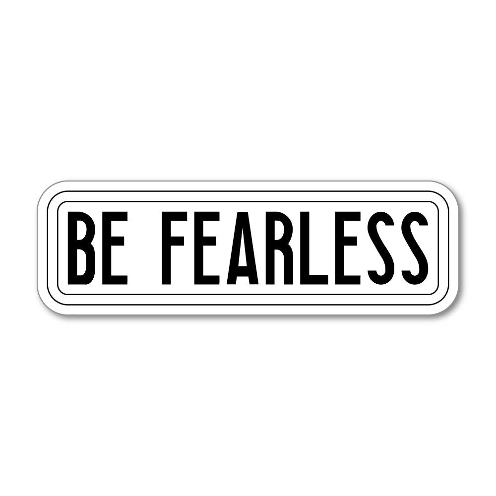 Be Fearless Sticker Decal