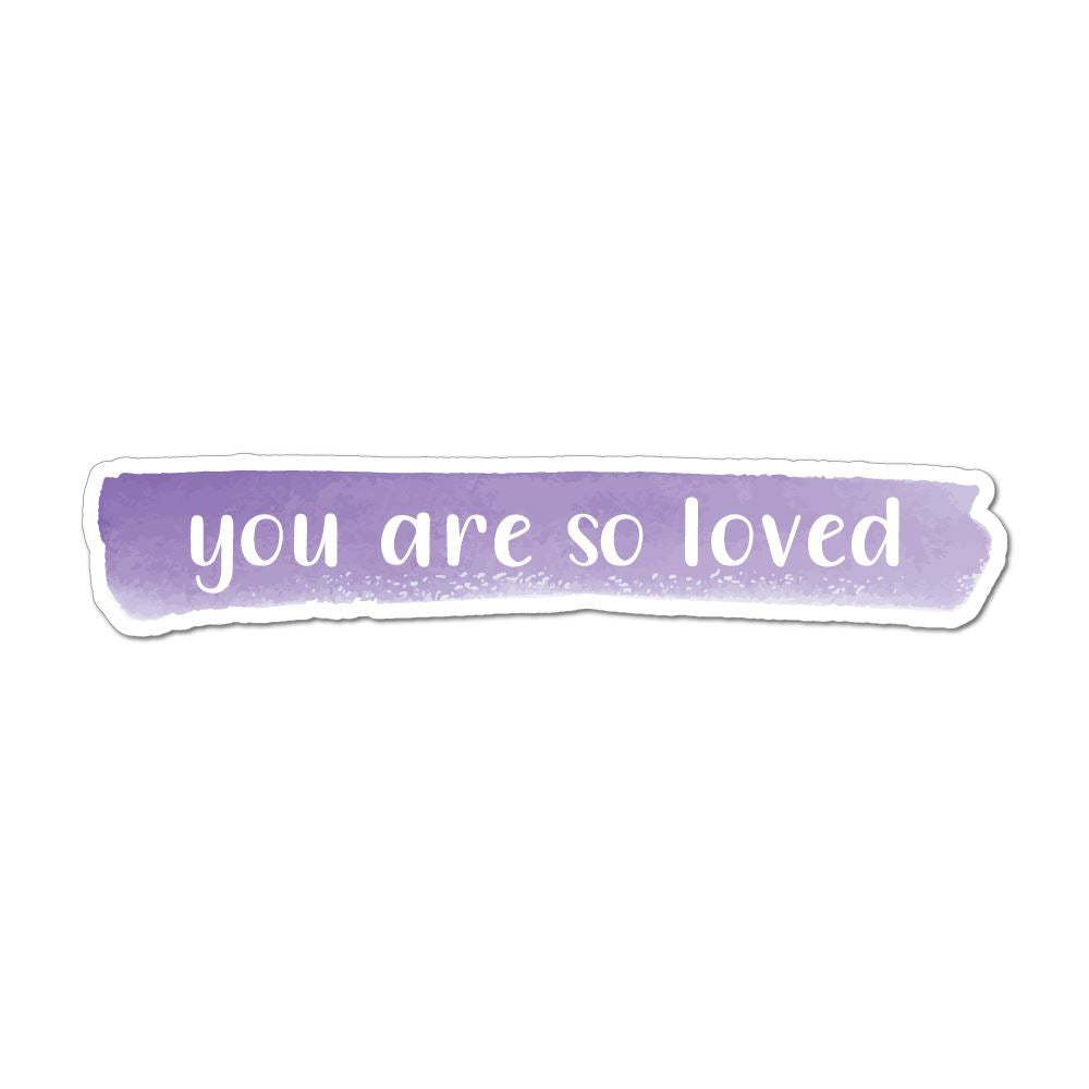 You Are So Loved Laptop Car Sticker Decal