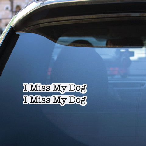 2X I Miss My Dog Sticker Decal