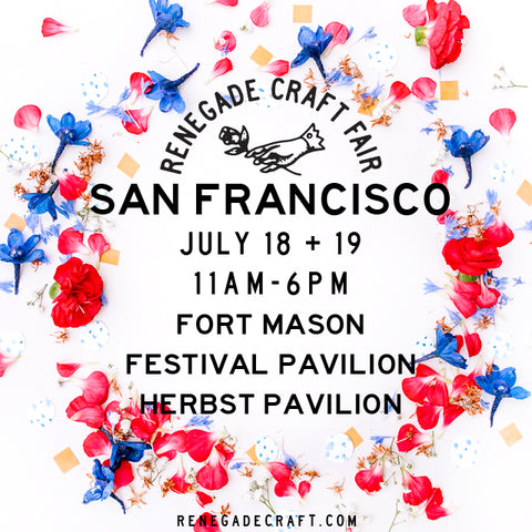 Shop local with us at Renegade SF July 18+19
