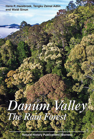 Danum Valley: The Rain Forest