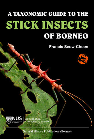 A Taxonomic Guide to the Stick Insects of Borneo