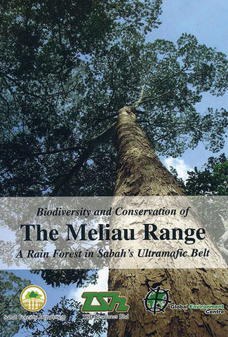 Biodiversity and Conservation of The Meliau Range: A Rain Forest in Sabah's Ultramafic Belt