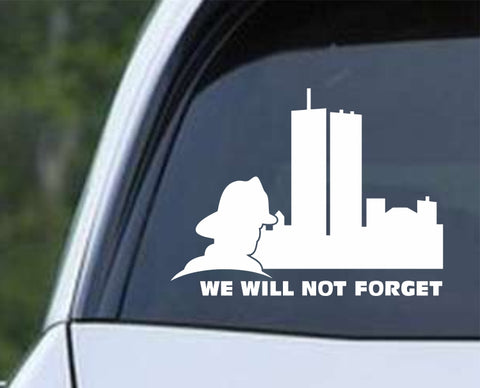 911 We Will Not Forget Fireman Die Cut Vinyl Decal Sticker