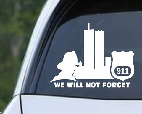 911 We Will Not Forget Police and Firemen Die Cut Vinyl Decal Sticker