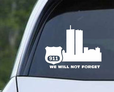 911 We Will Not Forget Police Die Cut Vinyl Decal Sticker - Decals City