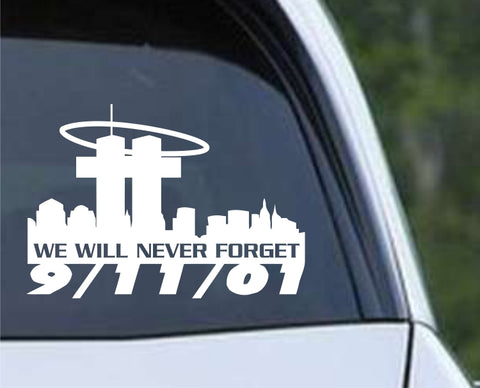911 We Will Never Forget Die Cut Vinyl Decal Sticker
