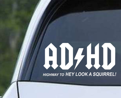 ADHD - Hey Look a  Squirrel Die Cut Vinyl Decal Sticker