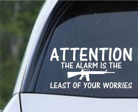 Alarm is the Least of your Worries AR-15 Gun Protect Security Home Die Cut Vinyl Decal Sticker - Decals City