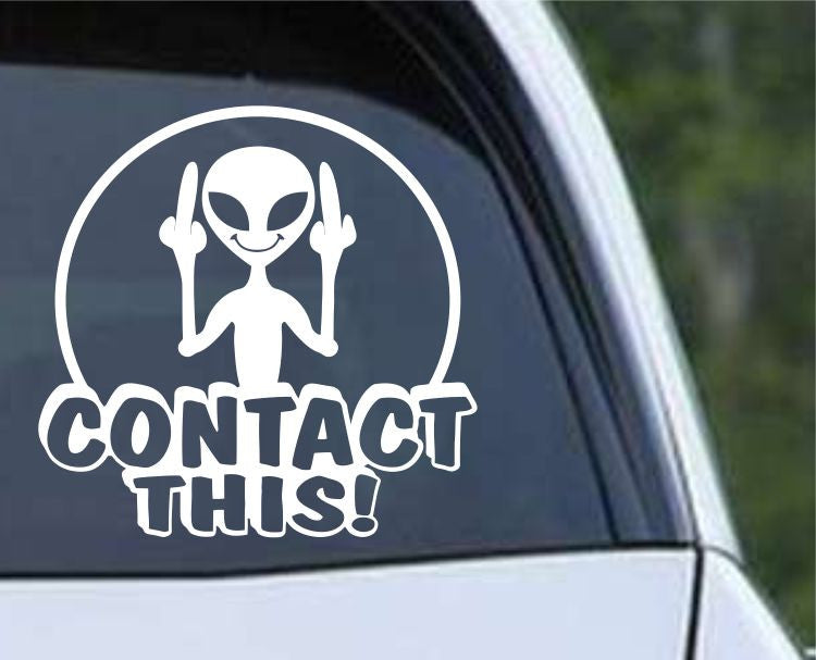 Alien - Contact This Funny Die Cut Vinyl Decal Sticker - Decals City