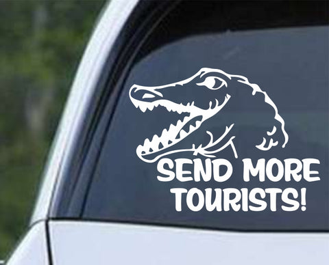 Alligator - Gator Send More Tourists Die Cut Vinyl Decal Sticker - Decals City