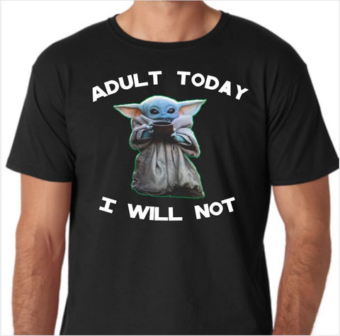 Baby Yoda - Adult Today I Will Not Graphic Tee Shirt - Decals City