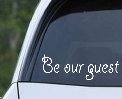 Be Our Guest Business Die Cut Vinyl Decal Sticker