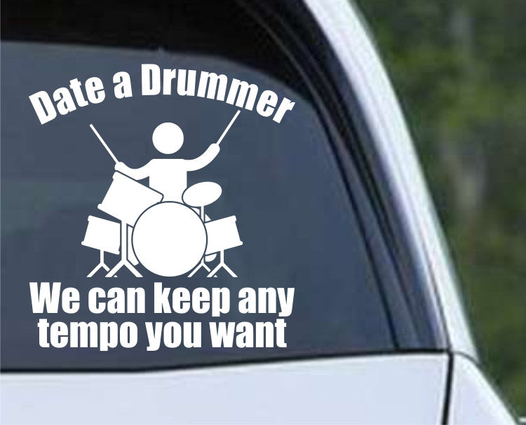 Date a Drummer - Funny Die Cut Vinyl Decal Sticker - Decals City