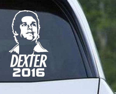 Dexter for President 2016 funny Die Cut Vinyl Decal Sticker - Decals City