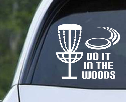 Disc Golf - Do it in the Woods Die Cut Vinyl Decal Sticker - Decals City