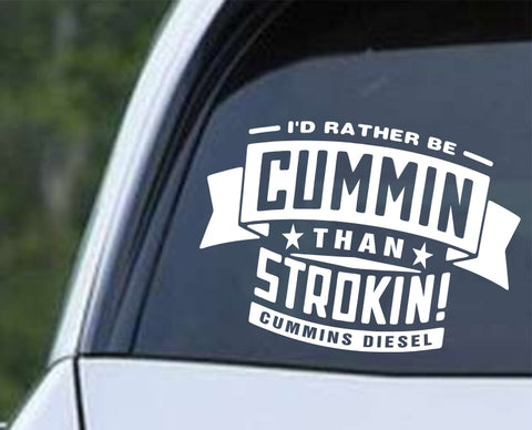 Dodge - Rather be Cummin than Strokin Die Cut Vinyl Decal Sticker - Decals City